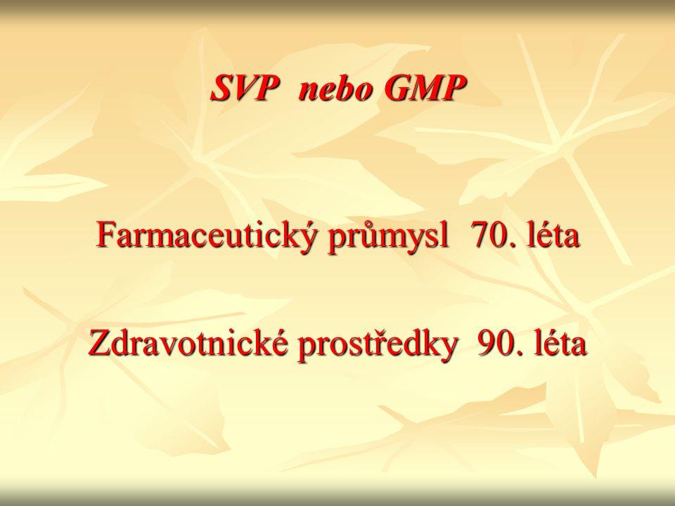 Předpisy SVP: * Vyhláška 26/2001 Sb.