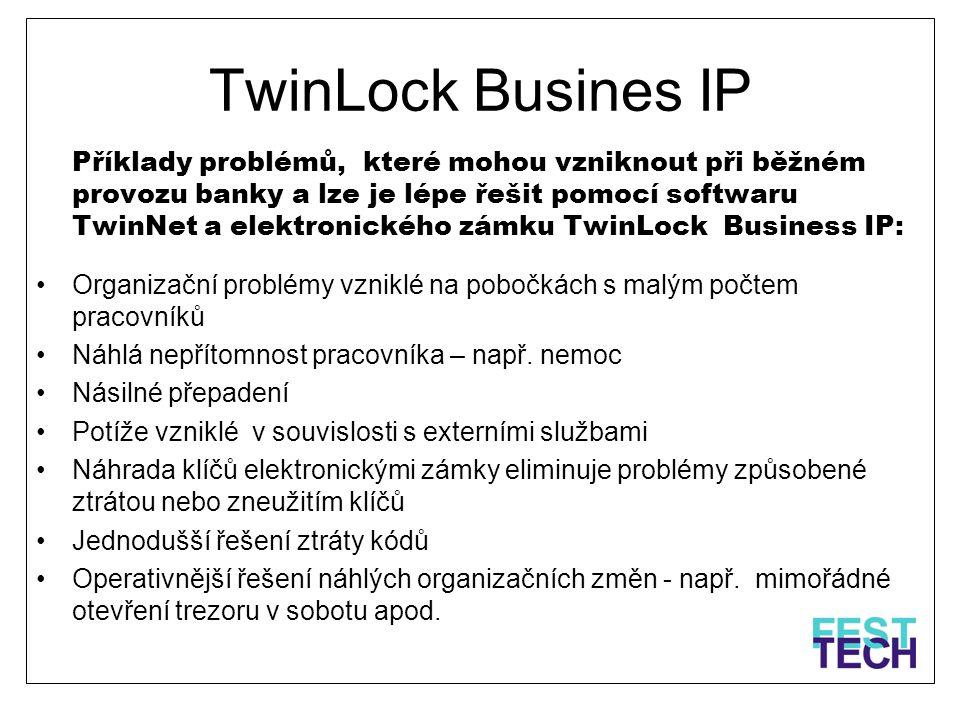 TwinLock Busines IP Příklady problémů, které mohou vzniknout při běžném provozu banky a lze je lépe řešit pomocí softwaru TwinNet a elektronického zám