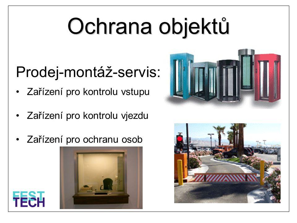 Ochrana objektů Prodej-montáž-servis: •Zařízení pro kontrolu vstupu •Zařízení pro kontrolu vjezdu •Zařízení pro ochranu osob