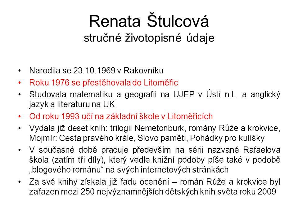 Renata Štulcová stručné životopisné údaje •Narodila se 23.10.1969 v Rakovníku •Roku 1976 se přestěhovala do Litoměřic •Studovala matematiku a geografi