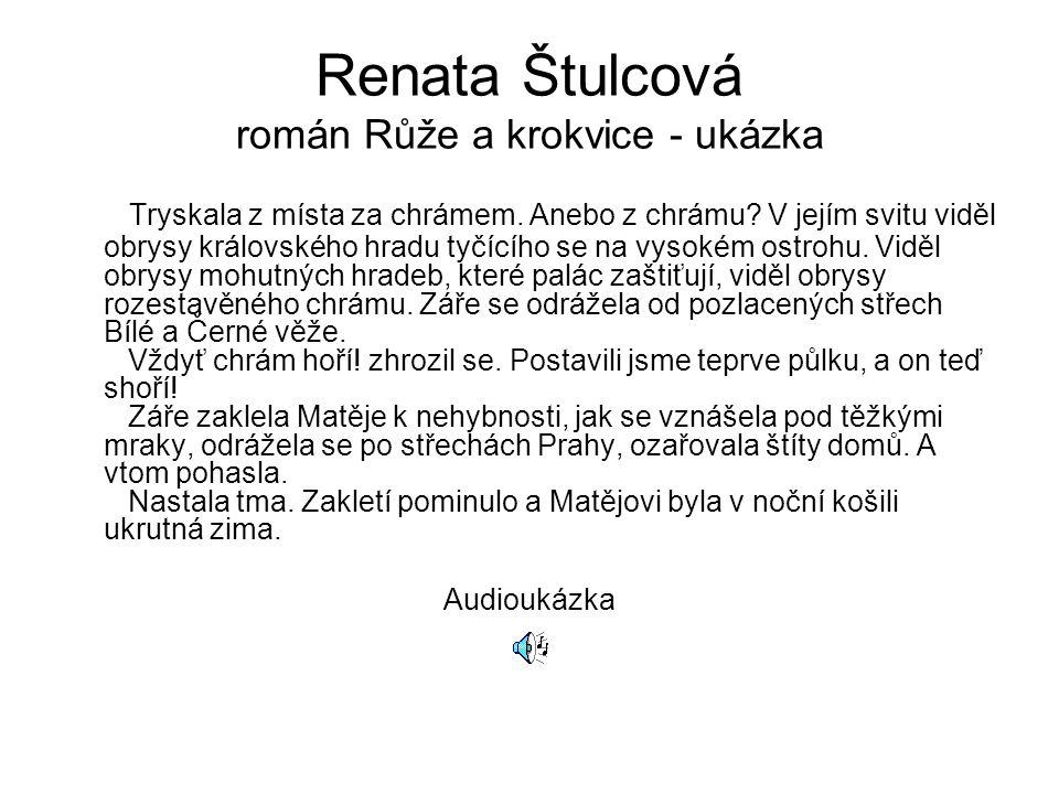 Renata Štulcová román Růže a krokvice - ukázka Tryskala z místa za chrámem.