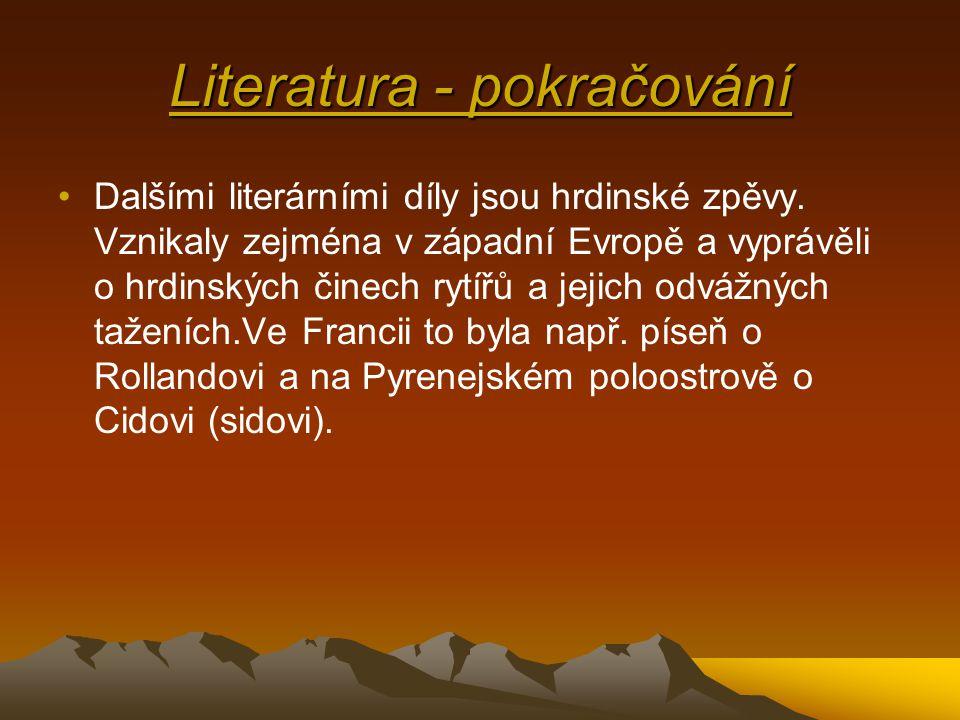 Literatura - pokračování •Dalšími literárními díly jsou hrdinské zpěvy.