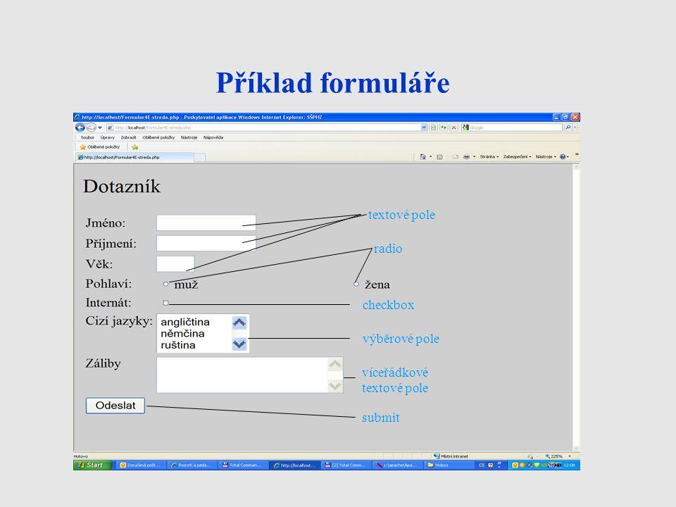 Struktura formuláře Základem každého formuláře je HTML tag.
