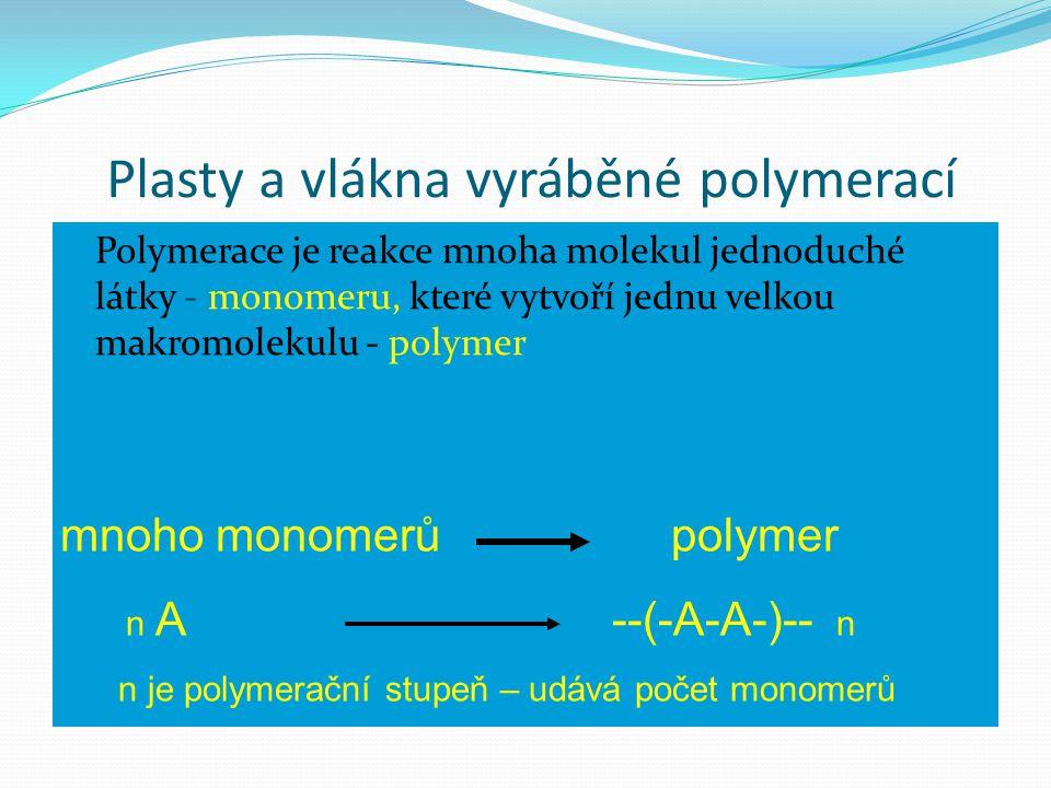 Polymerace ethylenu n CH 2 CH 2 CH 2 CH 2 ethylen polyethylen n http://www.youtube.com/watch?v=3gpLM8UIA_w&featu re=related http://www.youtube.com/watch?v=3gpLM8UIA_w&featu re=related