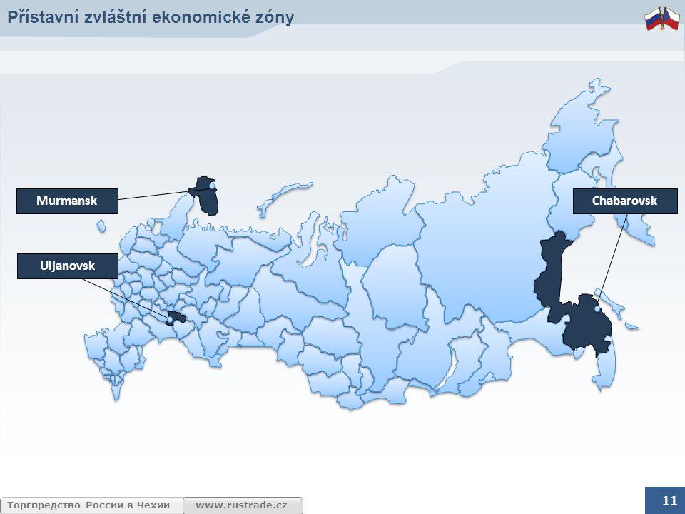 www.rustrade.czТоргпредство России в Чехии Přístavní zvláštní ekonomické zóny Uljanovsk ChabarovskMurmansk 11