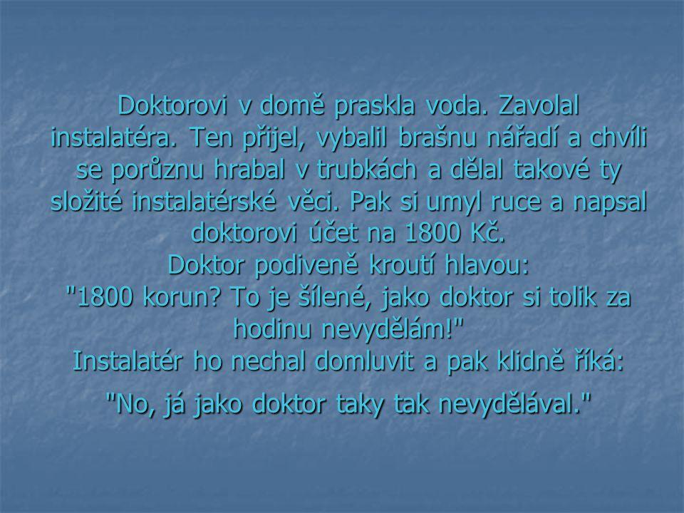 Pozval si psychiatr paní Novákovou.
