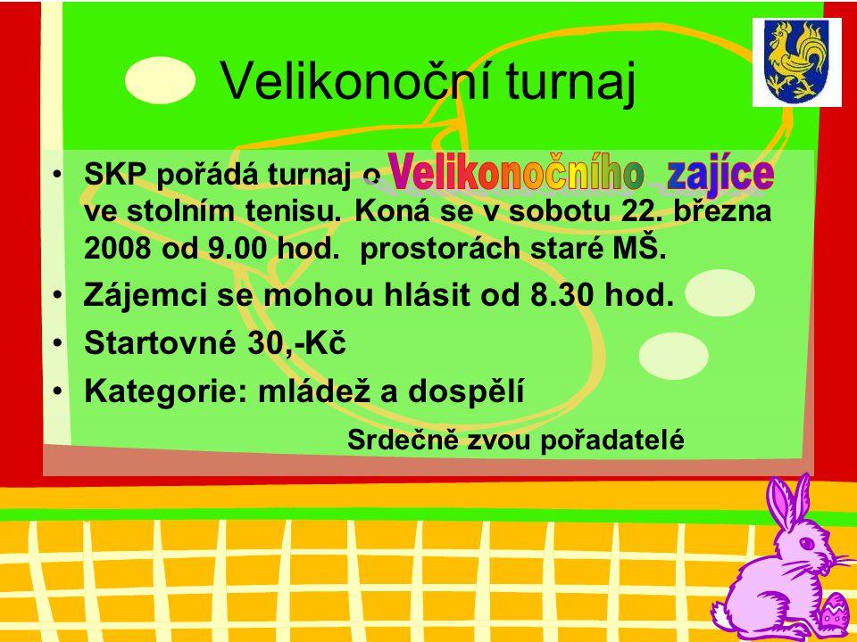 Velikonoční turnaj •SKP pořádá turnaj o ve stolním tenisu.
