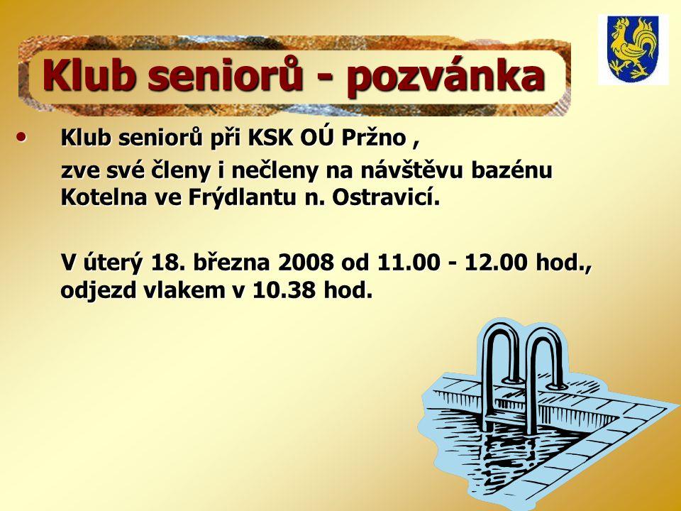 Klub seniorů - pozvánka • Klub seniorů při KSK OÚ Pržno, zve své členy i nečleny na návštěvu bazénu Kotelna ve Frýdlantu n.