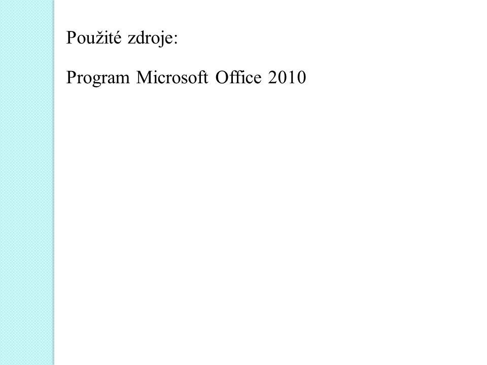Program Microsoft Office 2010 Použité zdroje: