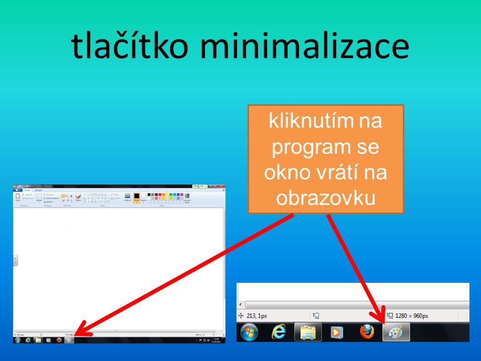 tlačítko minimalizace kliknutím na program se okno vrátí na obrazovku