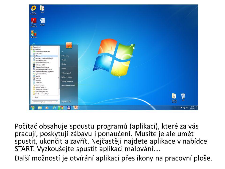 Počítač obsahuje spoustu programů (aplikací), které za vás pracují, poskytují zábavu i ponaučení.
