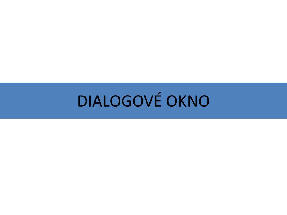 Když nám chce počítač něco důležitého sdělit nebo se něco zeptat, zobrazí se dialogové okno.