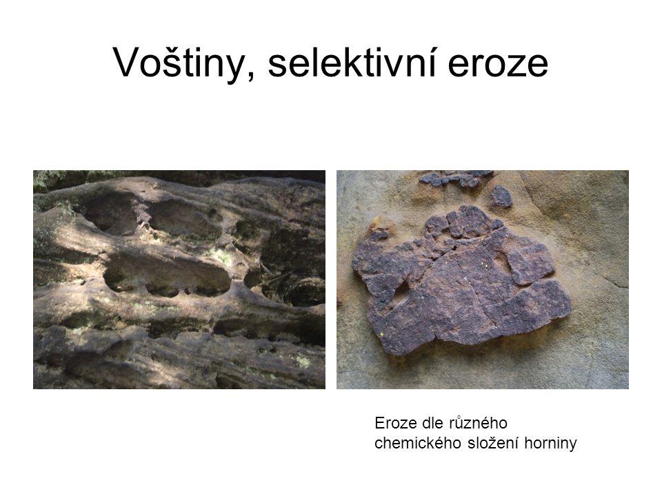 Voštiny, selektivní eroze Eroze dle různého chemického složení horniny