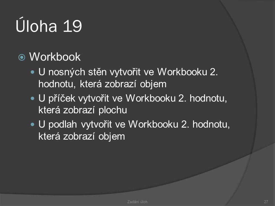 Úloha 19  Workbook  U nosných stěn vytvořit ve Workbooku 2.
