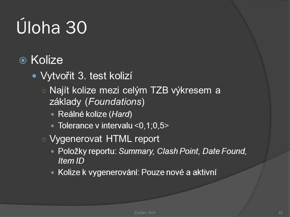 Úloha 30  Kolize  Vytvořit 3.