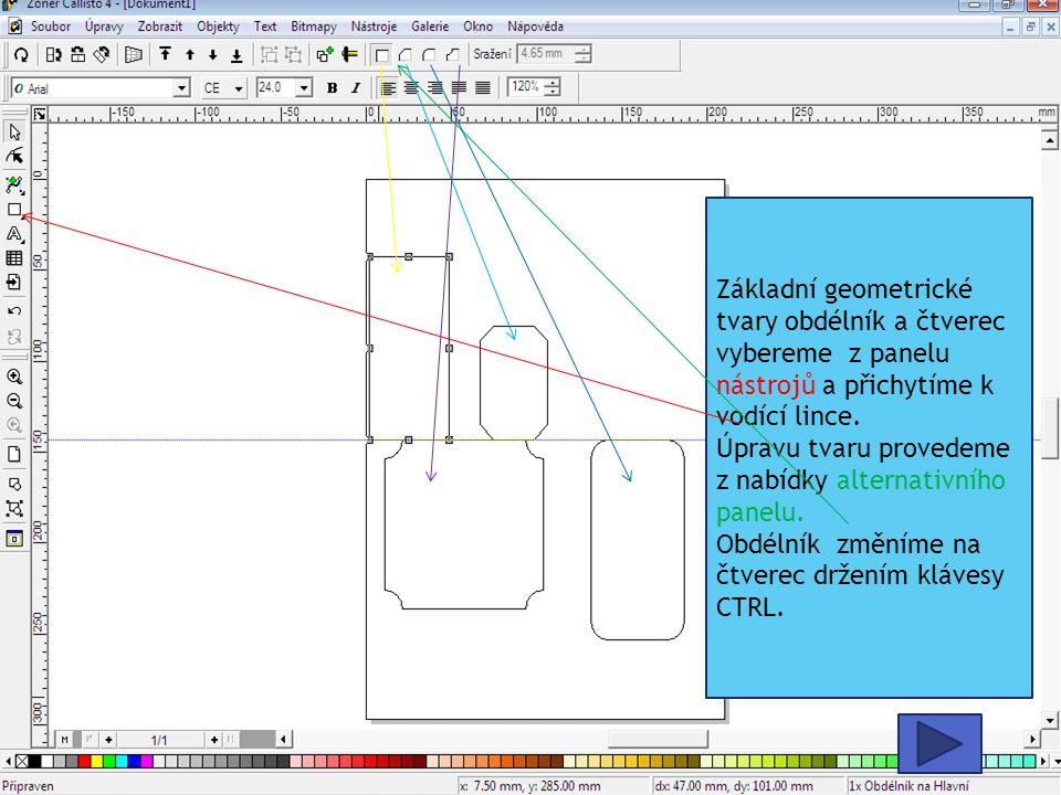 Základní geometrické tvary obdélník a čtverec vybereme z panelu nástrojů a přichytíme k vodící lince. Úpravu tvaru provedeme z nabídky alternativního