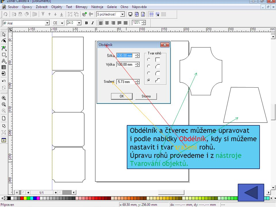 Obdélník a čtverec můžeme upravovat i podle nabídky Obdélník, kdy si můžeme nastavit i tvar sražení rohů. Úpravu rohů provedeme i z nástroje Tvarování