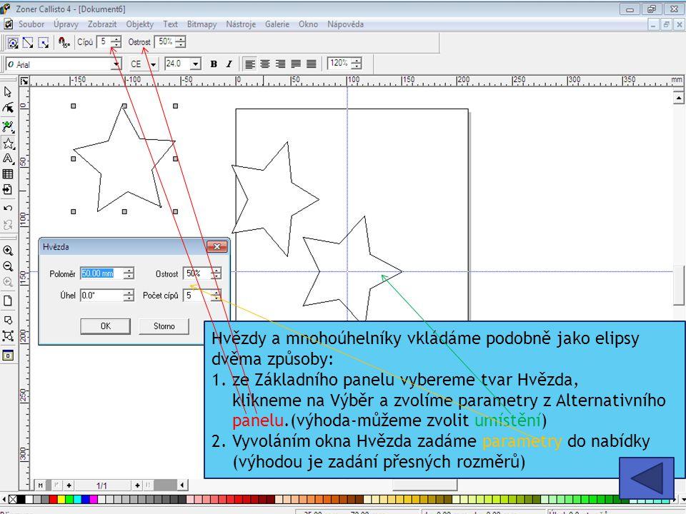 Hvězdy a mnohoúhelníky vkládáme podobně jako elipsy dvěma způsoby: 1. ze Základního panelu vybereme tvar Hvězda, klikneme na Výběr a zvolíme parametry