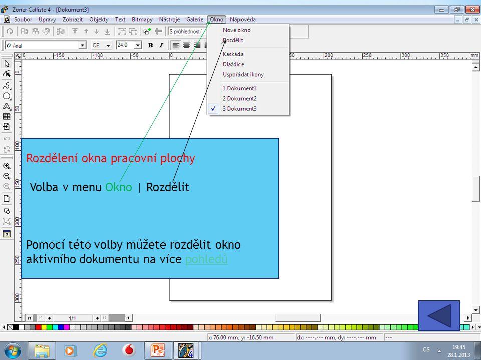 Rozdělení okna pracovní plochy Volba v menu Okno | Rozdělit Pomocí této volby můžete rozdělit okno aktivního dokumentu na více pohledůpohledů