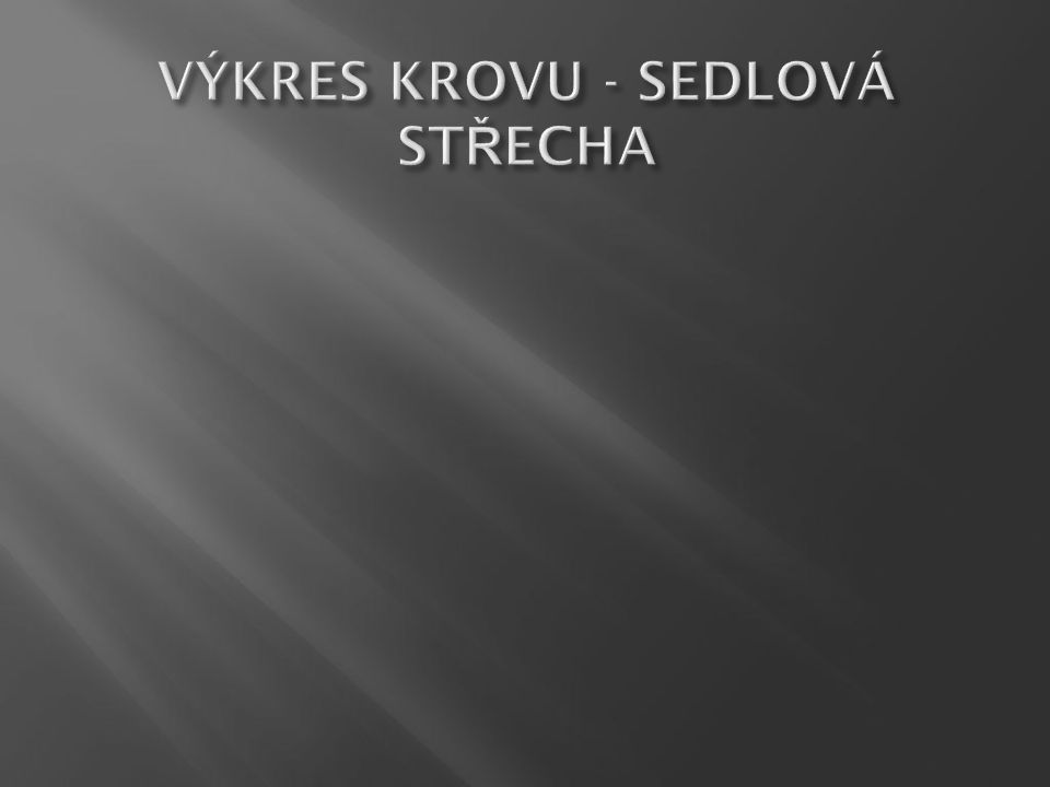 ŘEZ KROVEM -Vaznice -Pozednice -Zdivo -Obrys střešního pláště