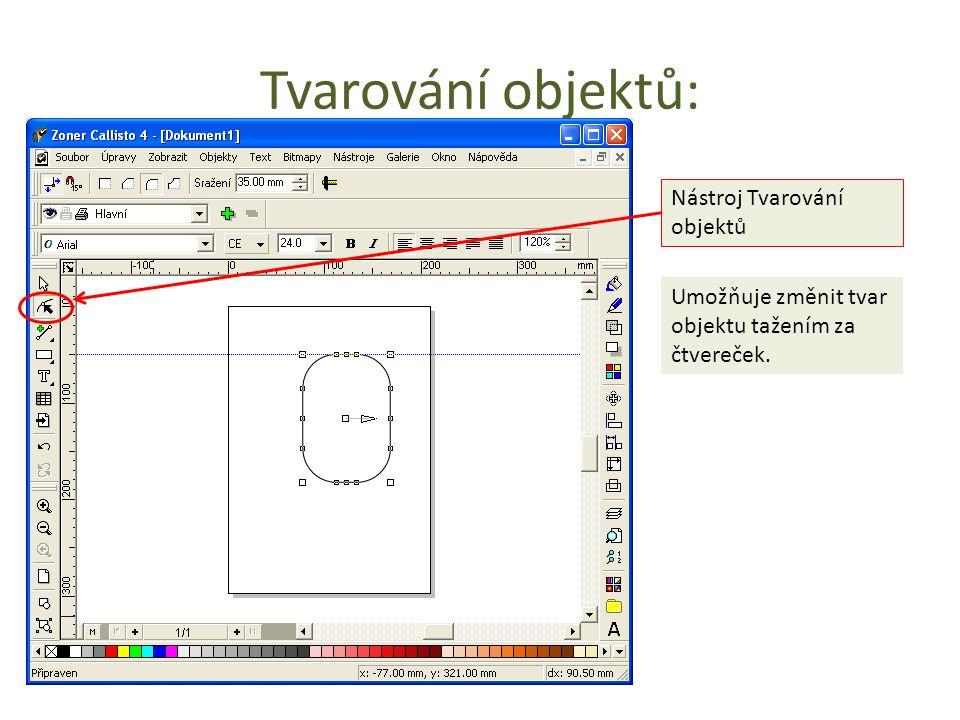 Tvarování objektů: Nástroj Tvarování objektů Umožňuje změnit tvar objektu tažením za čtvereček.