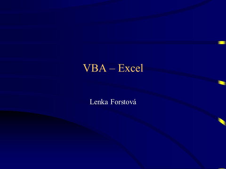 Literatura •MS Excel 2000 – Programování ve VBA, John Walkenbach, ComputerPress –pro vyšší verze Excelu mladší, mírně upravená vydání –pěkné a podrobné 2