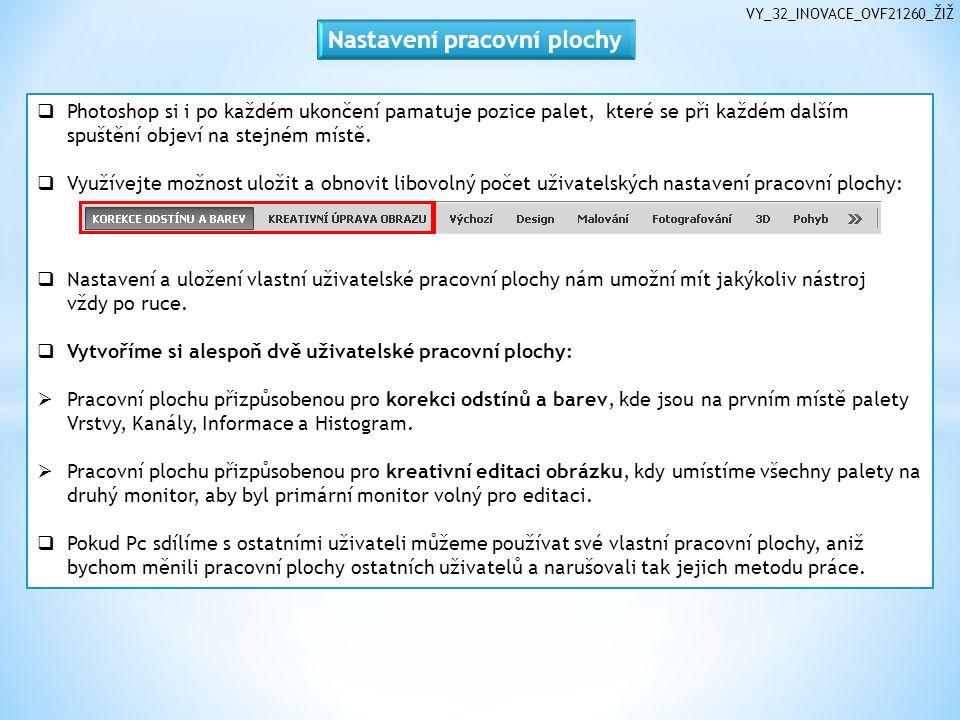 VY_32_INOVACE_OVF21260_ŽIŽ  Photoshop si i po každém ukončení pamatuje pozice palet, které se při každém dalším spuštění objeví na stejném místě.