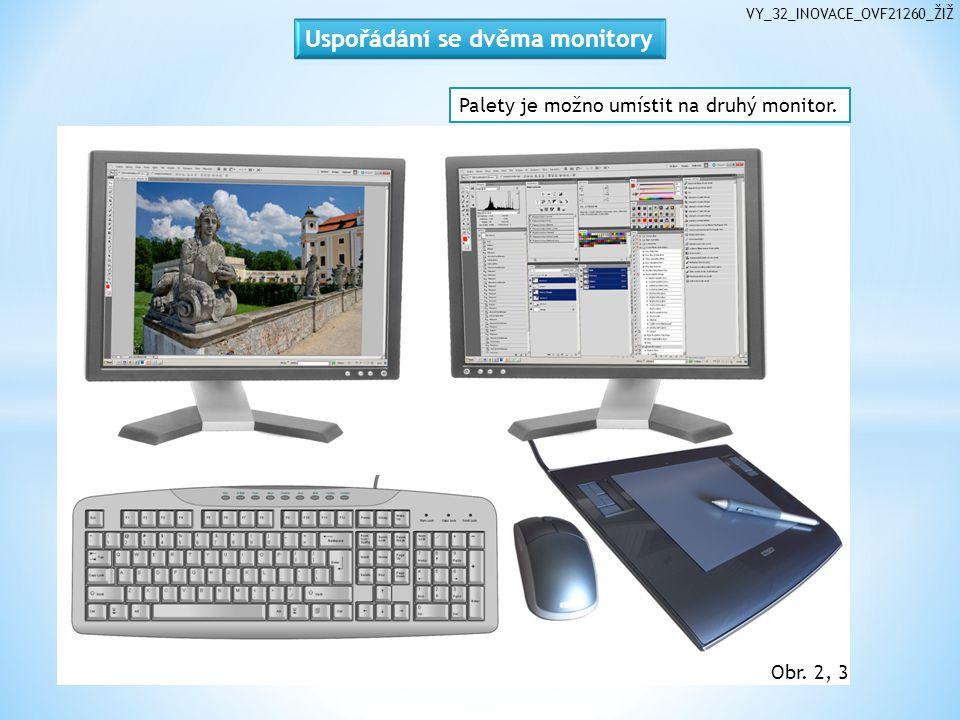 VY_32_INOVACE_OVF21260_ŽIŽ Palety je možno umístit na druhý monitor. Obr. 2, 3