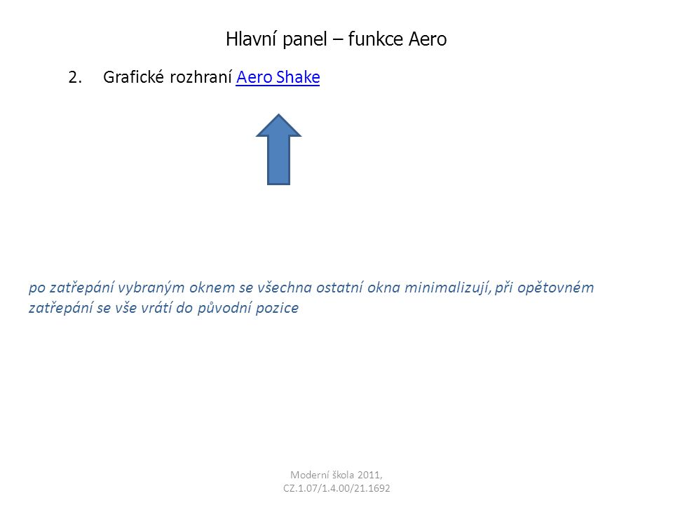Moderní škola 2011, CZ.1.07/1.4.00/21.1692 Hlavní panel – funkce Aero 2.