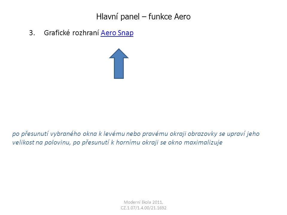 Moderní škola 2011, CZ.1.07/1.4.00/21.1692 Hlavní panel – funkce Aero 3.