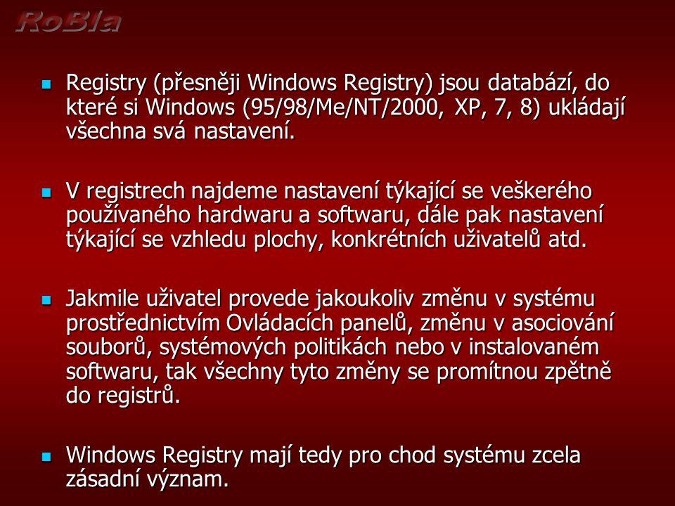  Registry (přesněji Windows Registry) jsou databází, do které si Windows (95/98/Me/NT/2000, XP, 7, 8) ukládají všechna svá nastavení.