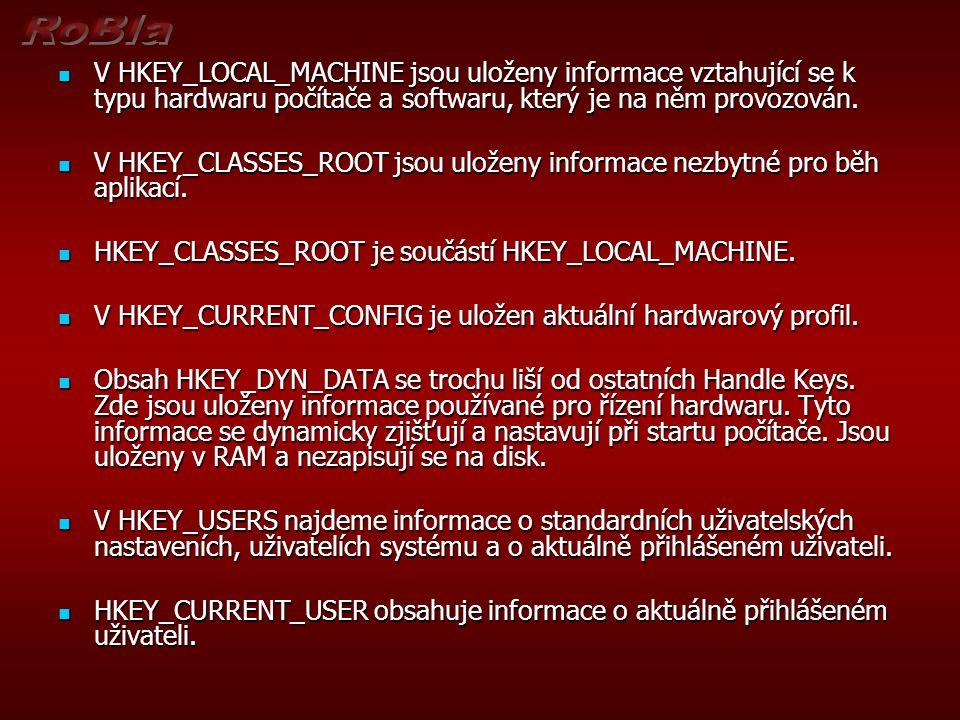  V HKEY_LOCAL_MACHINE jsou uloženy informace vztahující se k typu hardwaru počítače a softwaru, který je na něm provozován.