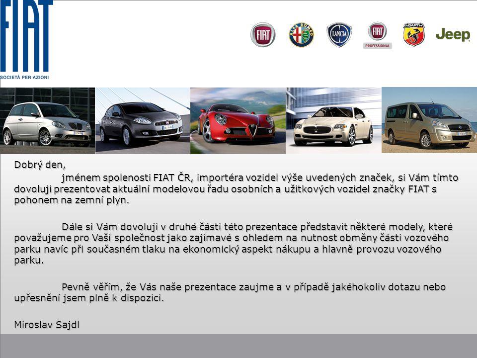 Dobrý den, jménem spolenosti FIAT ČR, importéra vozidel výše uvedených značek, si Vám tímto dovoluji prezentovat aktuální modelovou řadu osobních a užitkových vozidel značky FIAT s pohonem na zemní plyn.
