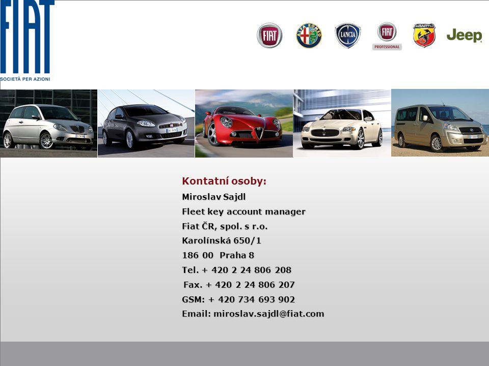 Kontatní osoby: Miroslav Sajdl Miroslav Sajdl Fleet key account manager Fleet key account manager Fiat ČR, spol.