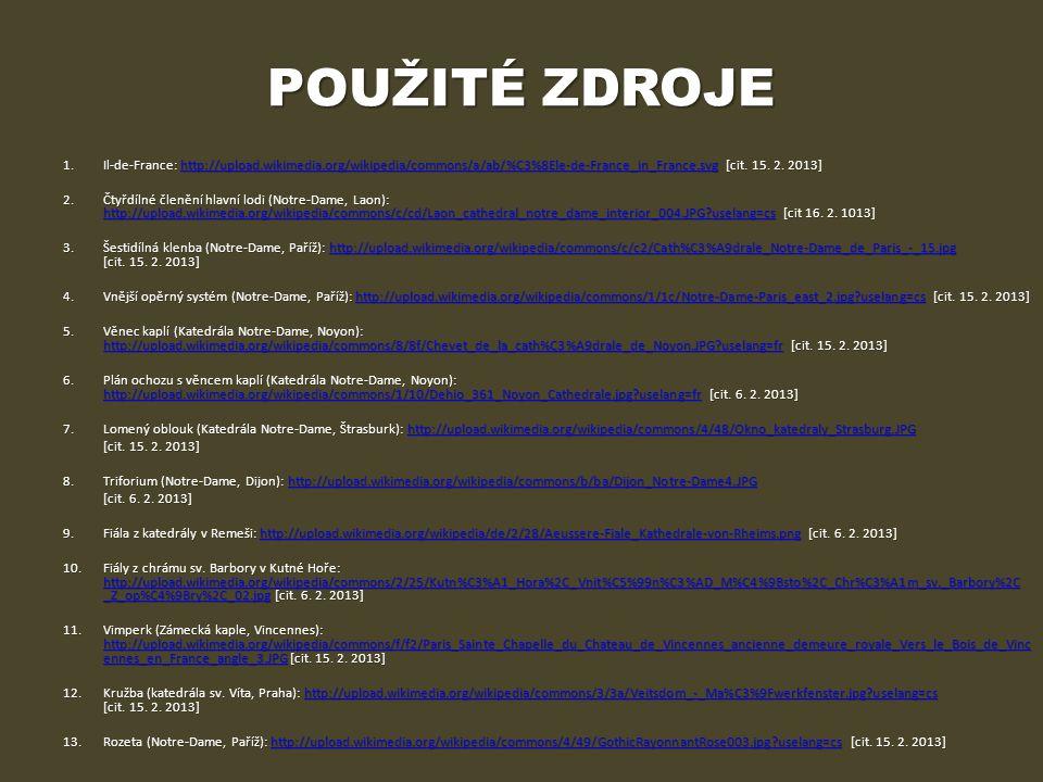 POUŽITÉ ZDROJE 1.Il-de-France: http://upload.wikimedia.org/wikipedia/commons/a/ab/%C3%8Ele-de-France_in_France.svg [cit. 15. 2. 2013] http://upload.wi