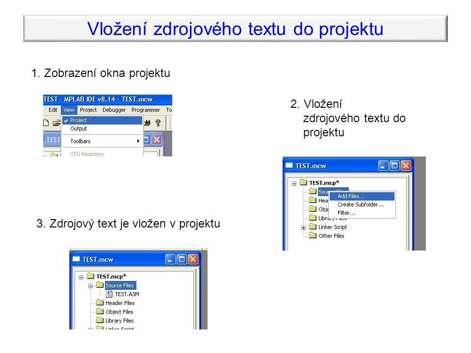 Vložení zdrojového textu do projektu 1. Zobrazení okna projektu 2.