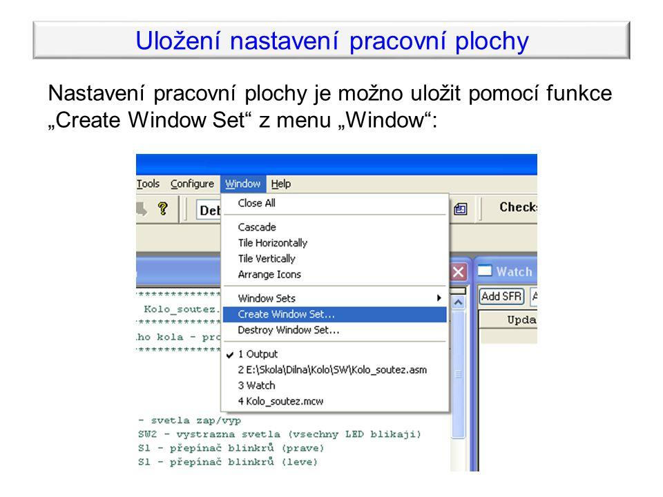 """Uložení nastavení pracovní plochy Nastavení pracovní plochy je možno uložit pomocí funkce """"Create Window Set z menu """"Window :"""