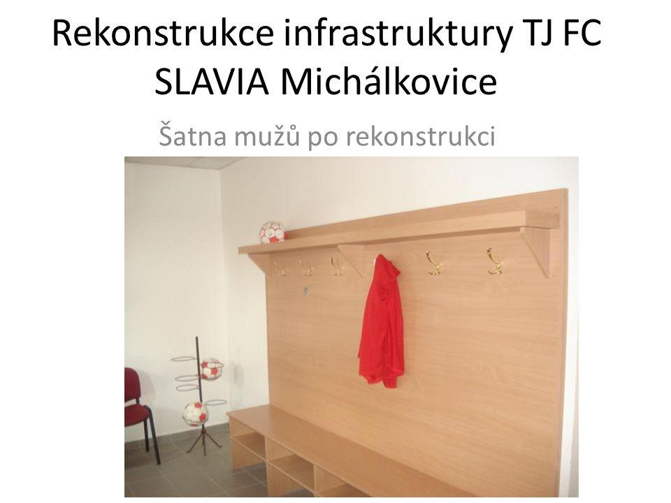 Rekonstrukce infrastruktury TJ FC SLAVIA Michálkovice Šatna mužů po rekonstrukci