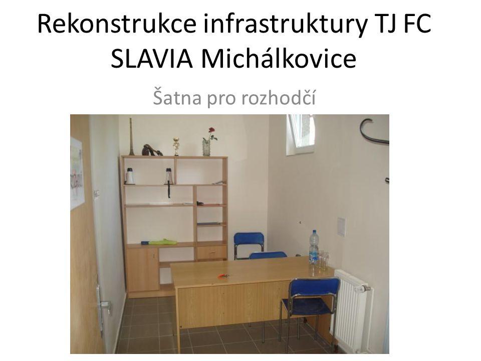 Rekonstrukce infrastruktury TJ FC SLAVIA Michálkovice Šatna pro rozhodčí