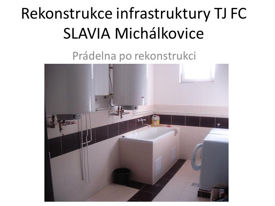 Rekonstrukce infrastruktury TJ FC SLAVIA Michálkovice Prádelna po rekonstrukci