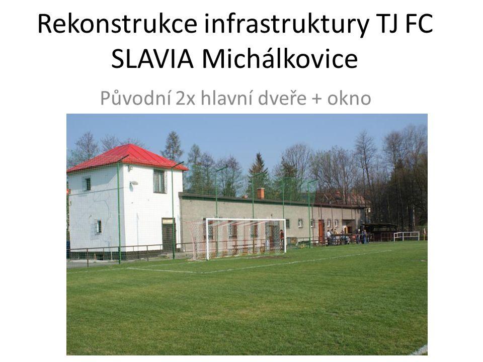 Rekonstrukce infrastruktury TJ FC SLAVIA Michálkovice Původní 2x hlavní dveře + okno