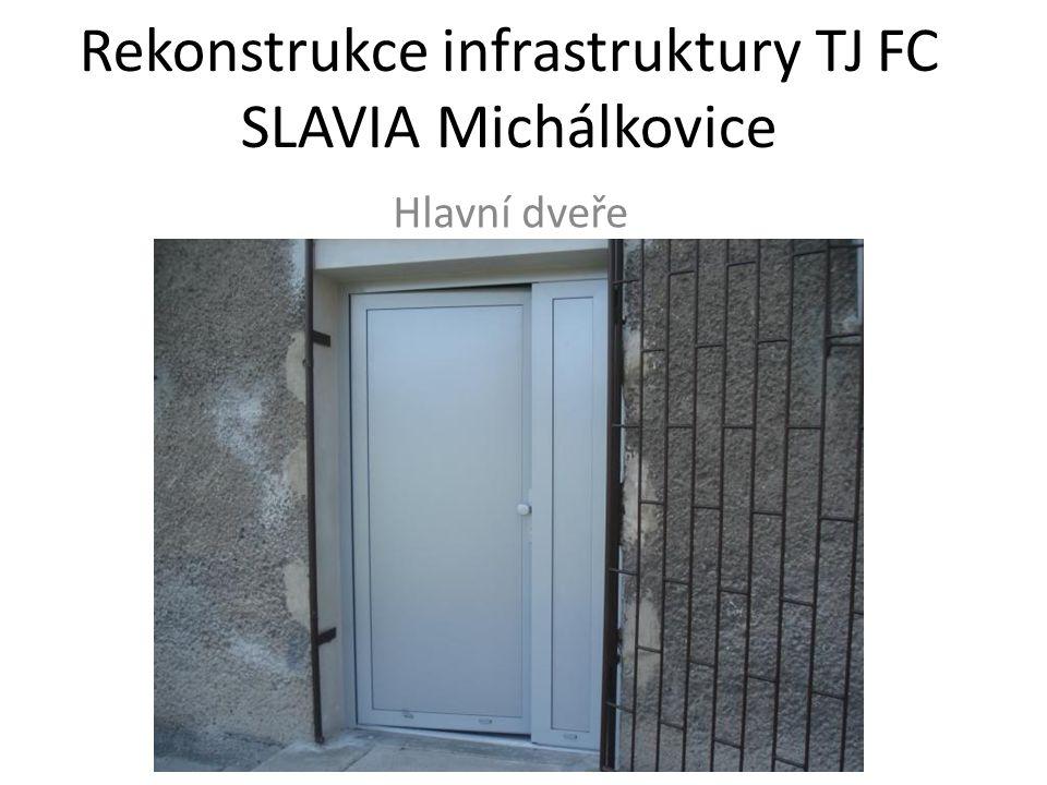 Rekonstrukce infrastruktury TJ FC SLAVIA Michálkovice Hlavní dveře