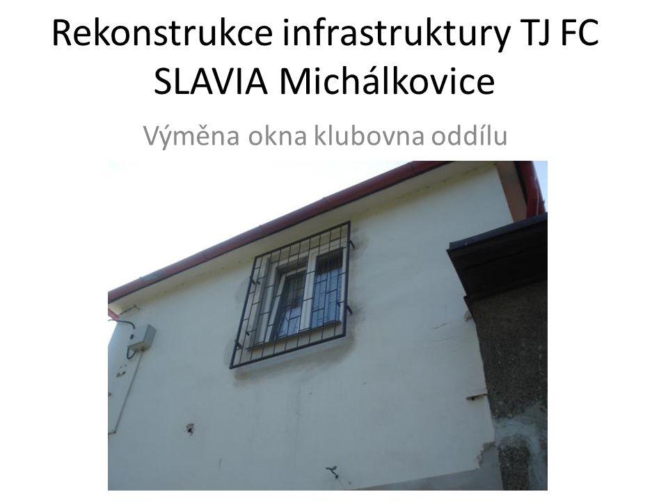 Rekonstrukce infrastruktury TJ FC SLAVIA Michálkovice Výměna okna klubovna oddílu