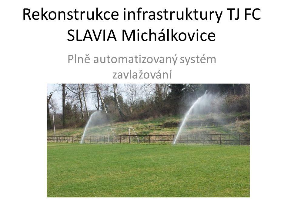 Rekonstrukce infrastruktury TJ FC SLAVIA Michálkovice Plně automatizovaný systém zavlažování