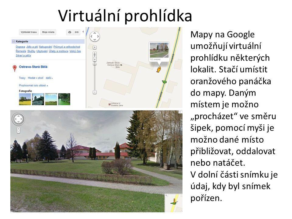 """Virtuální prohlídka Mapy na Google umožňují virtuální prohlídku některých lokalit. Stačí umístit oranžového panáčka do mapy. Daným místem je možno """"pr"""