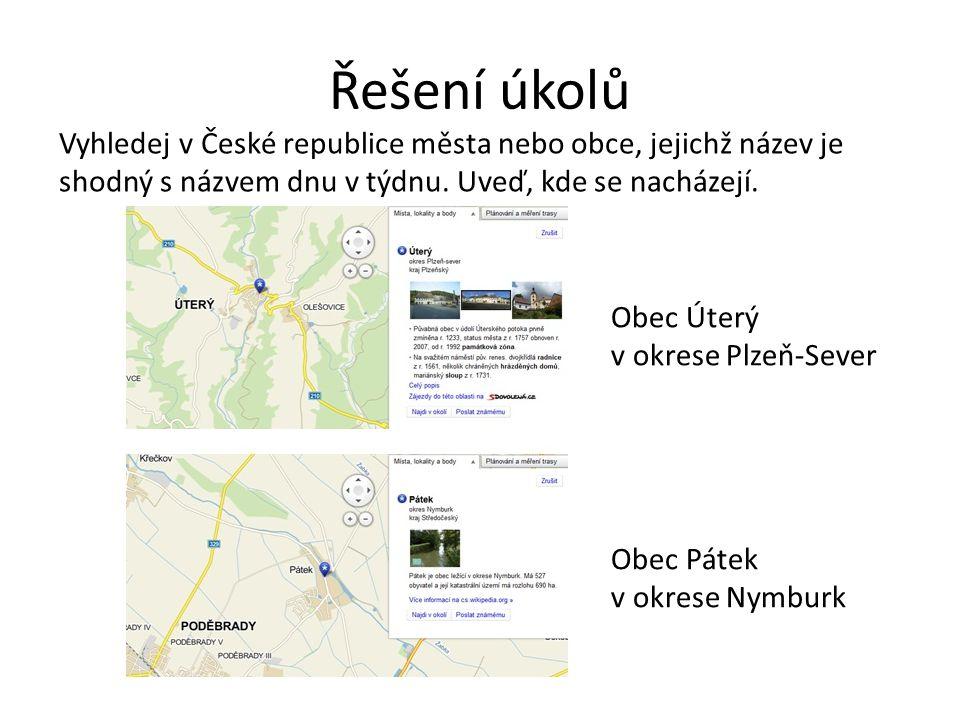 Řešení úkolů Vyhledej v České republice města nebo obce, jejichž název je shodný s názvem dnu v týdnu.