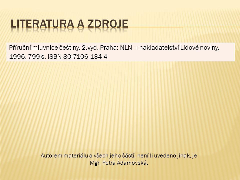 Příruční mluvnice češtiny. 2.vyd. Praha: NLN – nakladatelství Lidové noviny, 1996, 799 s.