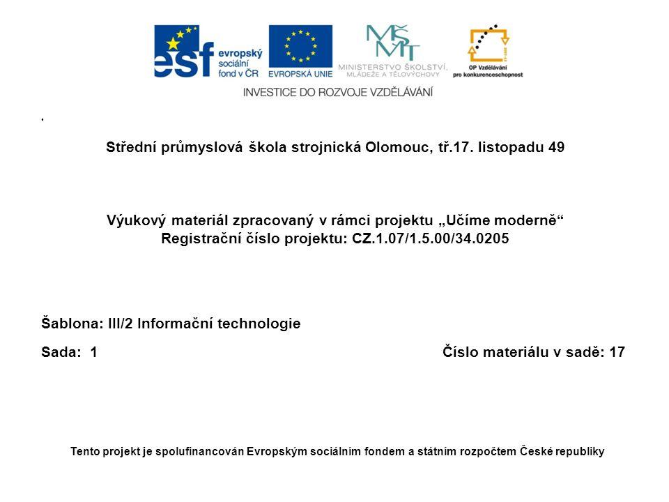 • Střední průmyslová škola strojnická Olomouc, tř.17.