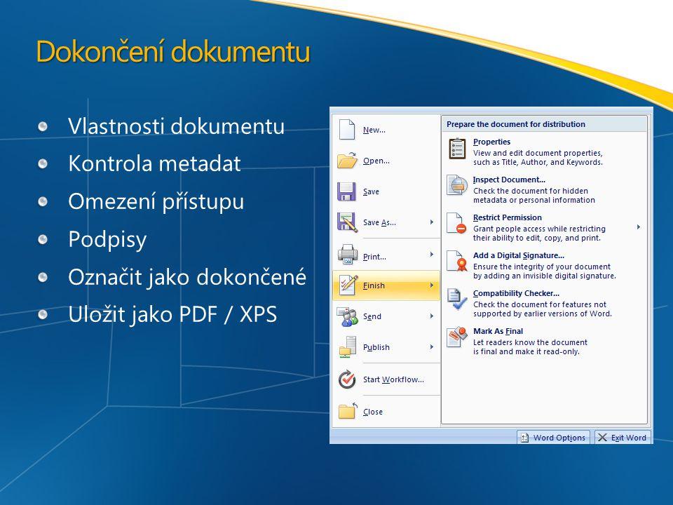 Dokončení dokumentu Vlastnosti dokumentu Kontrola metadat Omezení přístupu Podpisy Označit jako dokončené Uložit jako PDF / XPS