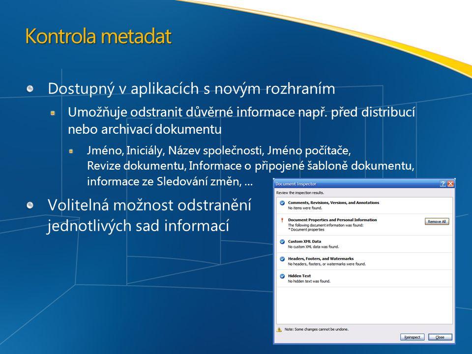 Kontrola metadat Dostupný v aplikacích s novým rozhraním Umožňuje odstranit důvěrné informace např.